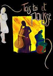 affiche Tais Toi et Pousse 18 mars 20H Grenoble
